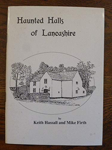 Haunted Halls of Lancashire By Keith Hassall