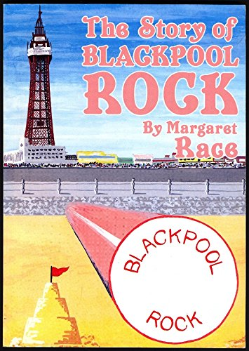 The story of Blackpool rock: An interesting account of how ...