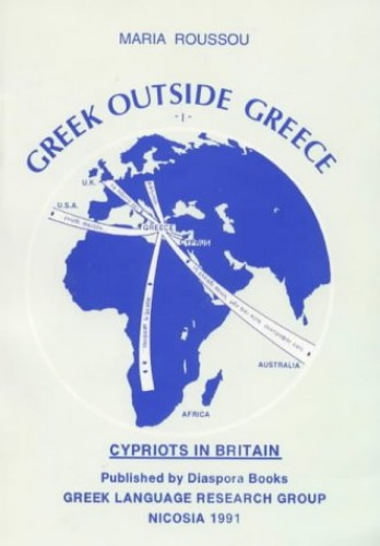 Greek Outside Greece By Edited by Maria Roussou