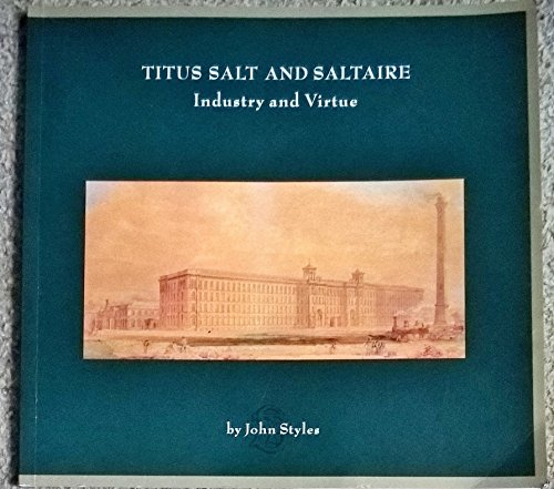 Titus Salt and Saltaire by Styles