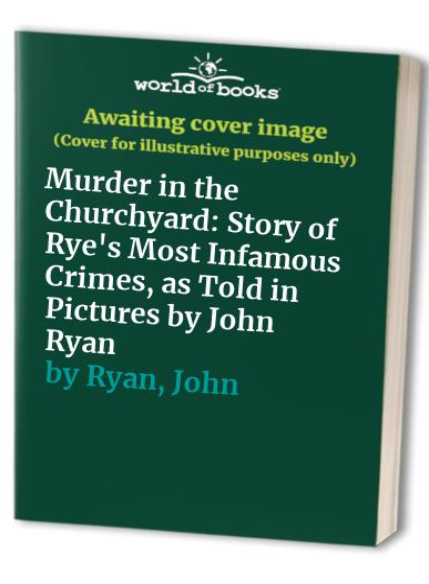 Murder in the Churchyard By John Ryan