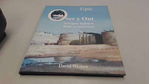 Epic Over and Out By David Weston