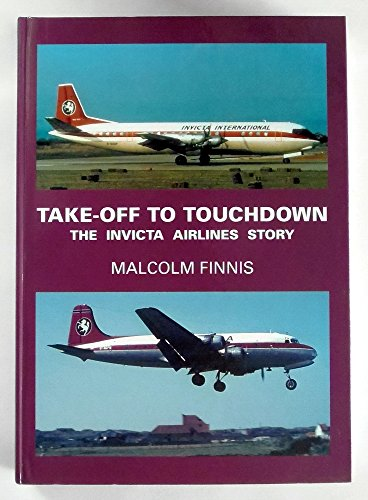 Take-off to Touchdown By Malcolm John Finnis
