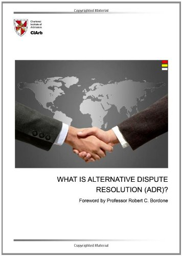 What is Alternative Dispute Resolution (ADR)? By Jason A. Crook