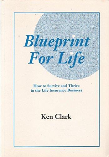 Blueprint for Life By Ken Clark