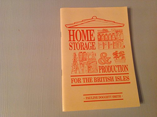 Home Storage and Production for the British Isles By Pauline Doggett Smith