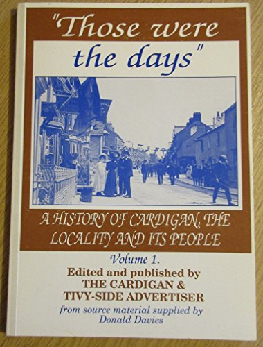 Those-Were-the-Days-A-History-of-Cardigan-The-Lo-by-Davies-Donald-Paperback