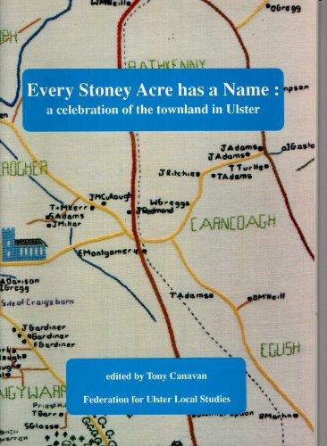 Every Stony Acre Has a Name By Tony Canavan