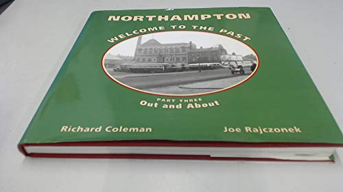 Northampton Welcome to the Past By Richard Coleman