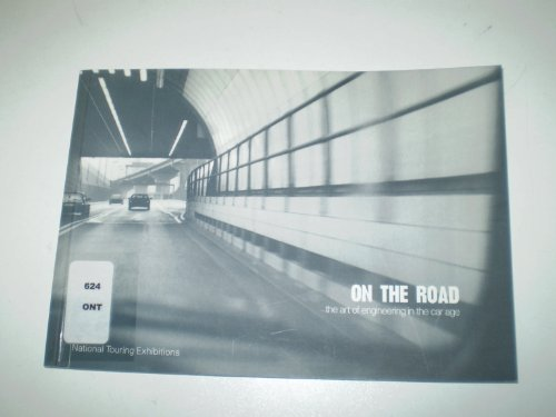 On the Road: The Art of Engineering in the Car Age