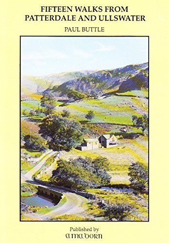 Fifteen Walks from Ullswater and Patterdale by Paul Buttle