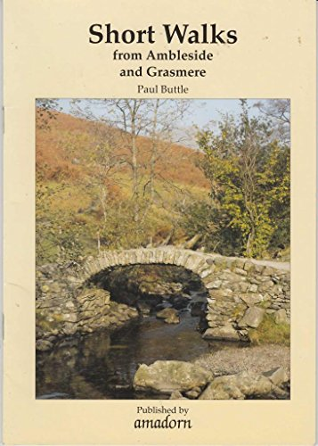 Short Walks from Ambleside and Grasmere by Paul Buttle