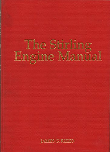 Stirling Engine Manual: Volume 1 By James G. Rizzo