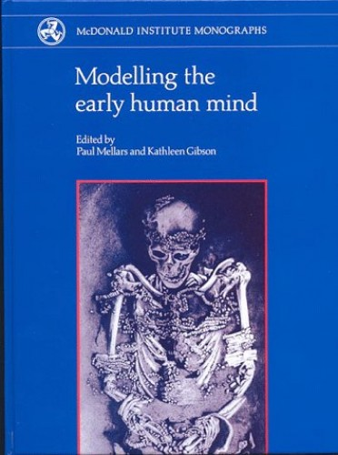 Modelling The Early Human Mind By Paul A. Mellars