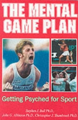 The Mental Game Plan By Stephen J. Bull