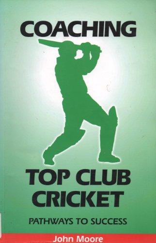 Coaching Top Club Cricket By John Moore
