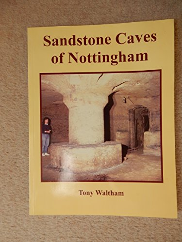 Sandstone Caves of Nottingham By Tony Waltham