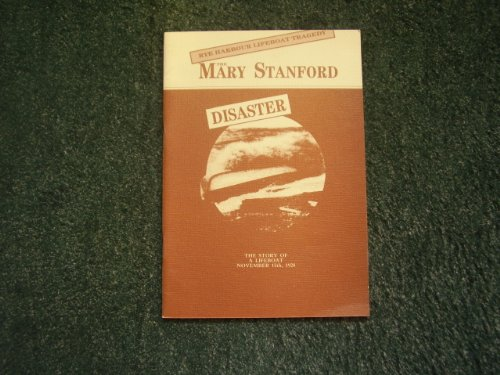 Mary Stanford Disaster: The Story of a Lifeboat, November 15, 1928 By Geoff Hutchinson