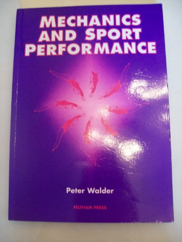 Mechanics and Sport Performance By Peter Walder