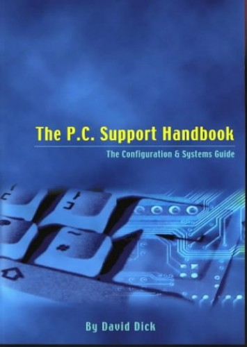 The PC Support Handbook By David Dick