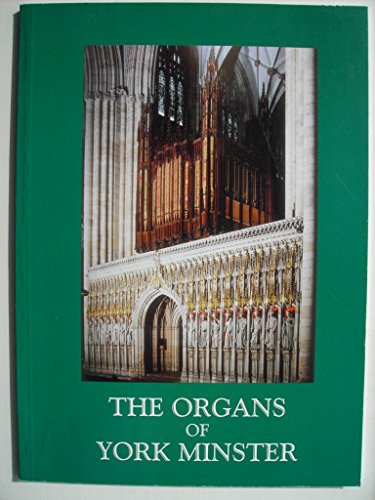 The Organs of York Minster By Philip Moore