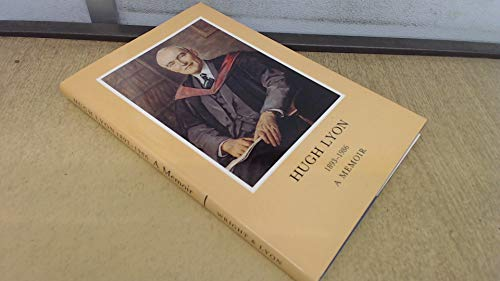 Hugh Lyon 1893-1986: A memoir