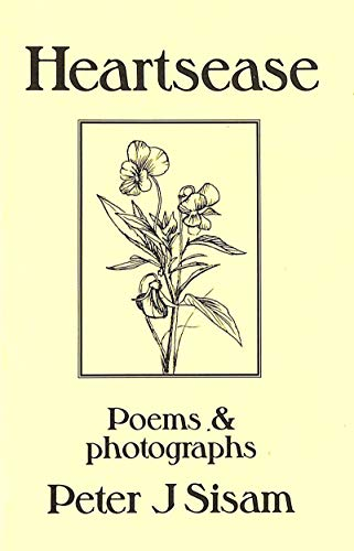 Heartsease: Poems and Photographs by Peter J. Sisam