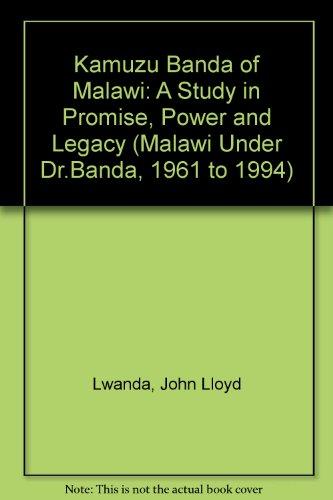 Kamuzu Banda of Malawi By John Lwanda