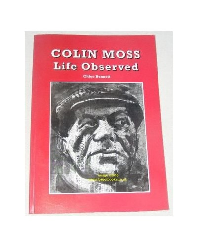 Colin Moss: Life Observed By Chloe Bennett