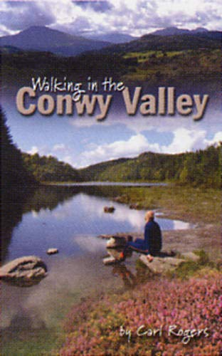 Walking in the Conwy Valley By Carl Rogers