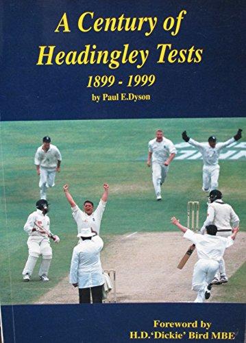 A Century of Headingley Tests By Paul E. Dyson