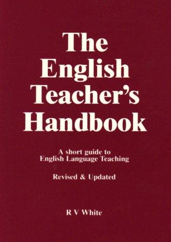 The English Teacher's Handbook By Ronald V. White
