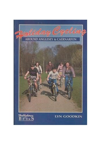 Holiday Cycling Around Anglesey and Caernarfon by Lyn Goodkin