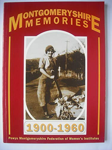 Montgomeryshire Memories 1900-1960 By Sheila G. Ray
