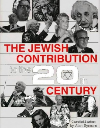 The Jewish Contribution to the 20th Century By Alan Symons