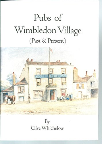 Pubs of Wimbledon Village By Clive Whichelow