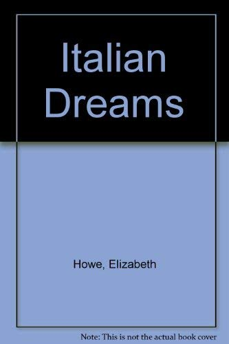 Italian Dreams by Elizabeth Howe