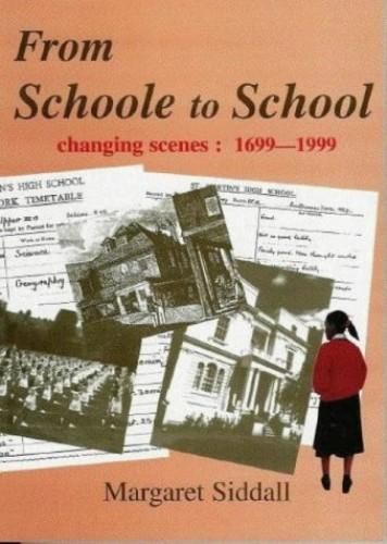 Schoole to School By Margaret Siddall