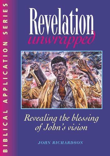 Revelation Unwrapped By John Richardson