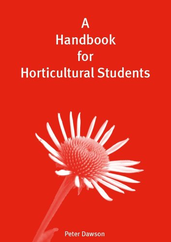 A Handbook for Horticultural Students By Peter Dawson