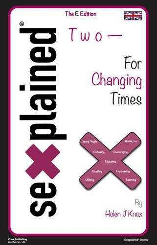 Sexplained Two - For Changing Times By Helen Janet Knox
