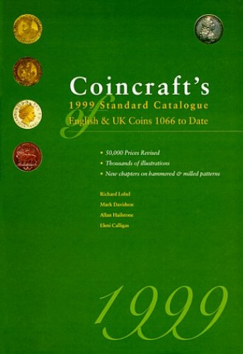 Coincraft's Standard Catalogue of English and UK Coins, 1066 to Date By Richard Lobel