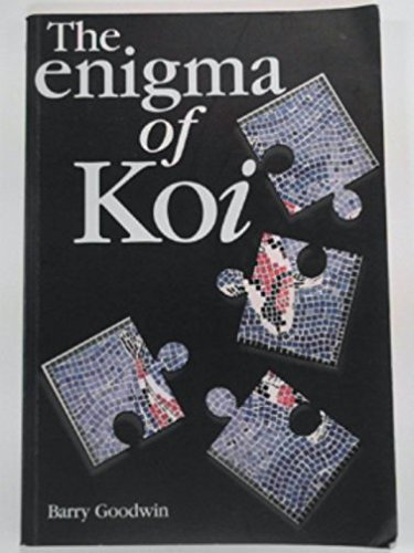 The Enigma of Koi By Barry Goodwin
