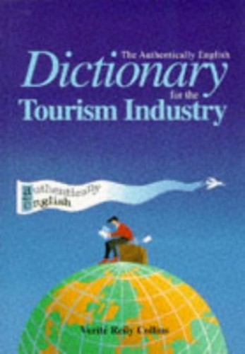 The Authentically English Dictionary for the Tourism Industry By Verite Reily Collins