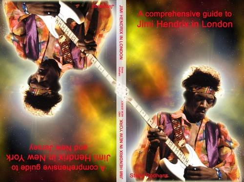 Jimi Hendrix in London and New York By Steve Rodham