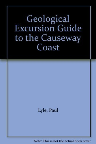 Geological Excursion Guide to the Causeway Coast by Paul Lyle
