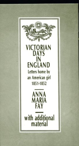 Victorian Days in England By Anna Maria Fay