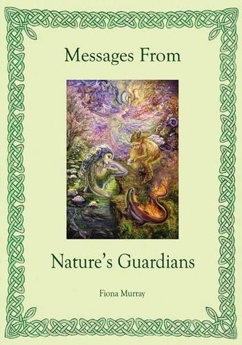 Messages from Nature's Guardians By Fiona Murray