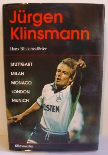 JURGEN KLINSMANN By HANS BLICKENSDORFER