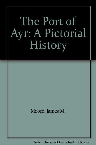 The Port of Ayr By James M. Moore